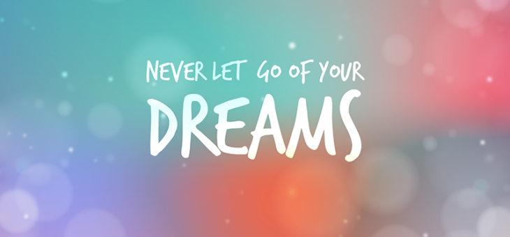 Håll kvar din dröm